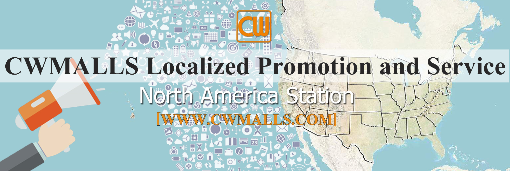"""""""CWMALLS Localized Promotion and Service""""-North America Station"""